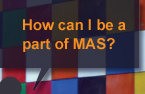 How can I be a part of MAS?